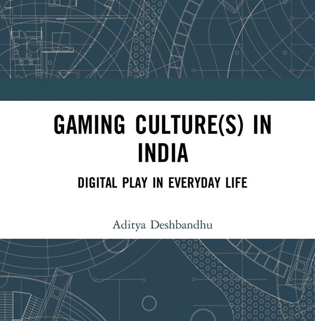 Gaming Culture(s) in India: Digital Play in Everyday Life