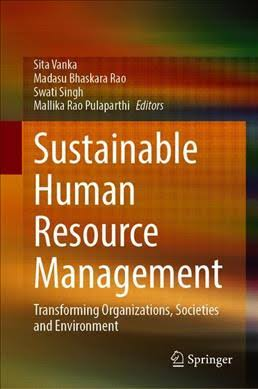 Sustainable Human Resource Management- Transforming Organizations, Societies and Environment